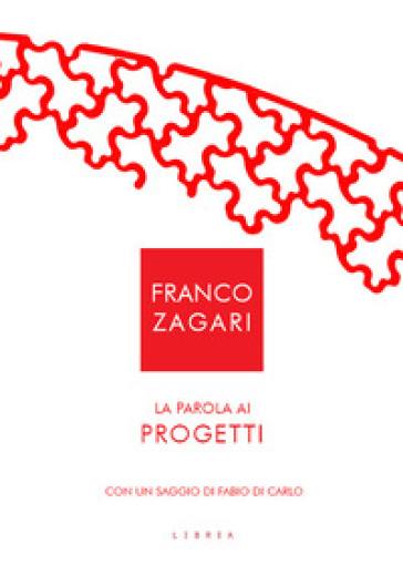 La parola ai progetti - Franco Zagari | Rochesterscifianimecon.com