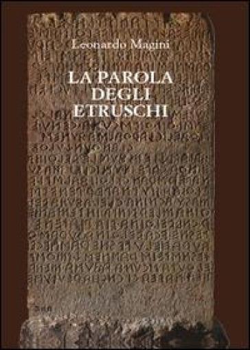 La parola degli etruschi - Leonardo Magini | Rochesterscifianimecon.com