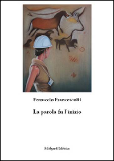 La parola fu l'inizio - Ferruccio Francescotti | Ericsfund.org