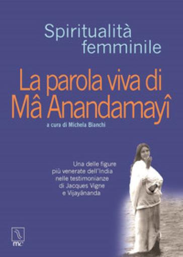 La parola viva di Ma Anandamayi - F. Brusa |