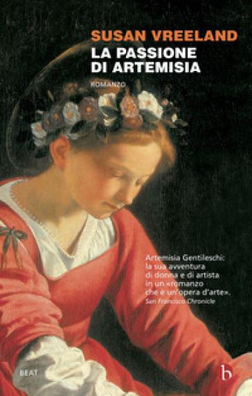 La passione di Artemisia - Susan Vreeland |