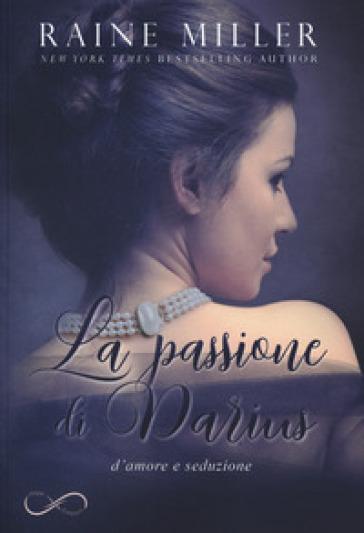 La passione di Darius - Raine Miller |