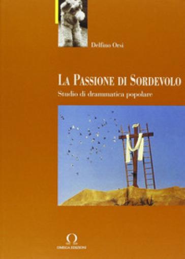 La passione di Sordevolo - Delfino Orsi |