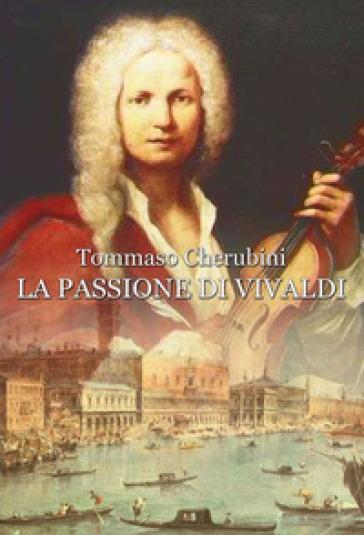 La passione di Vivaldi - Tommaso Cherubini pdf epub