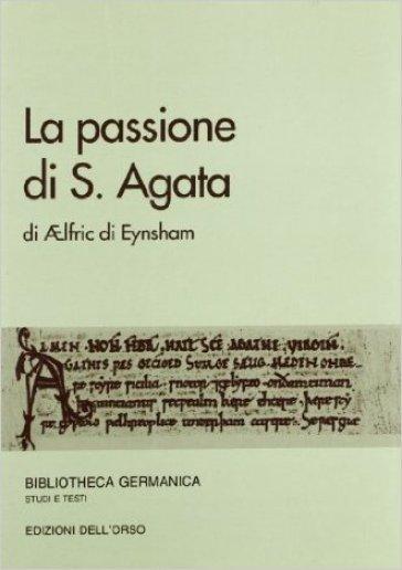 La passione di s. Agata - Aelfric di Eynsham   Jonathanterrington.com