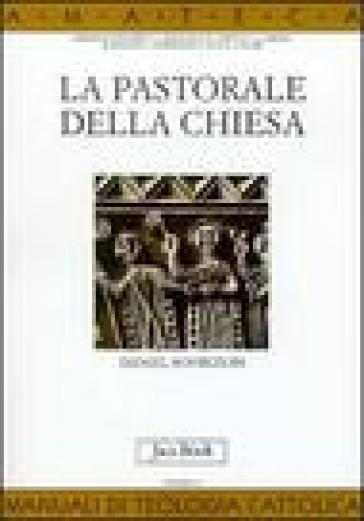 La pastorale della Chiesa - Daniel Bourgeois  