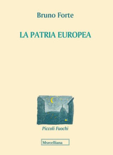La patria europea - Bruno Forte | Kritjur.org