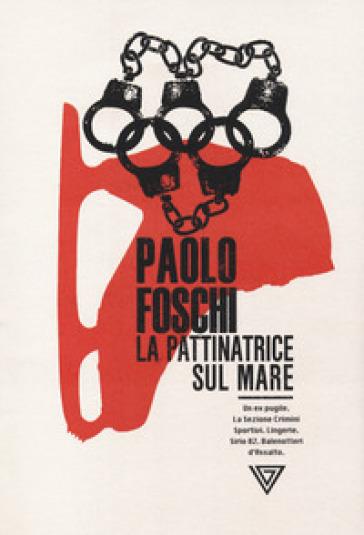 La pattinatrice sul mare - Paolo Foschi   Thecosgala.com