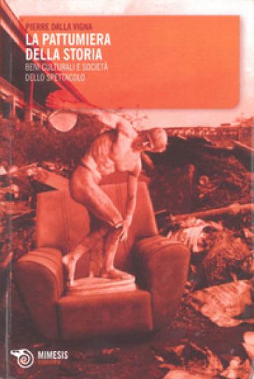 La pattumiera della storia - Pierre Dalla Vigna | Rochesterscifianimecon.com