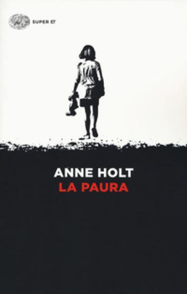 La paura - Anne Holt | Rochesterscifianimecon.com