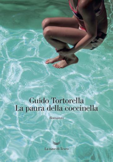 La paura della coccinella - Guido Tortorella  