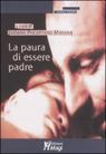La paura di essere padre - L. Pisciottano Manara |