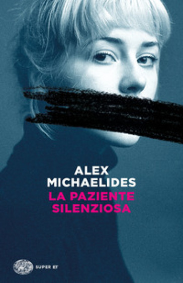 La paziente silenziosa - Alex Michaelides |