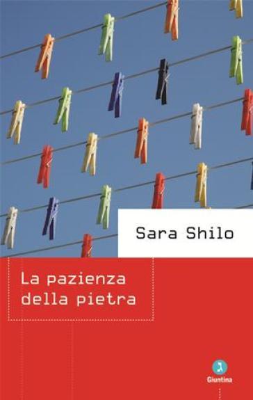 La pazienza della pietra - Sara Shilo |