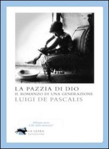 La pazzia di Dio - Luigi De Pascalis   Kritjur.org
