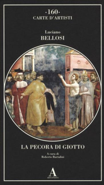 La pecora di Giotto - Luciano Bellosi |
