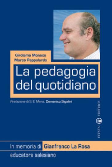 La pedagogia del quotidiano - Marco Pappalardo |