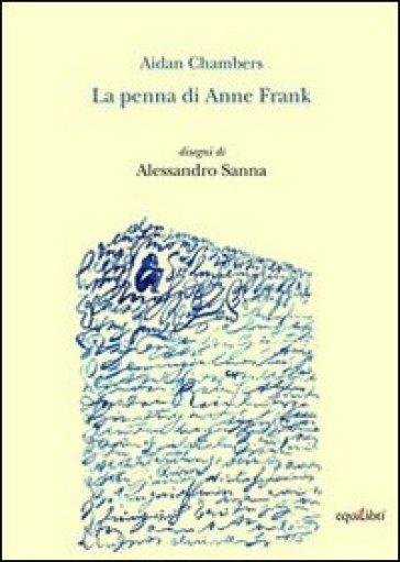 La penna di Anne Frank - Aidan Chambers  