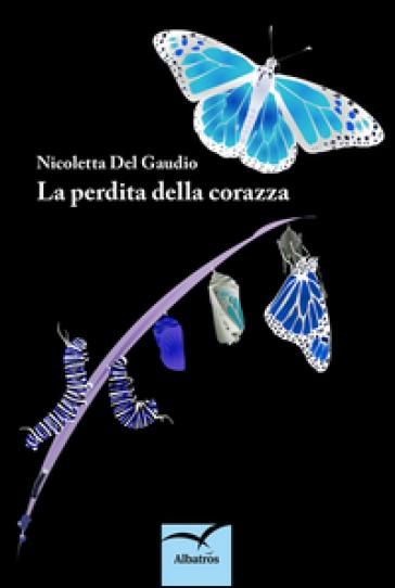 La perdita della corazza - Nicoletta Del Gaudio | Kritjur.org