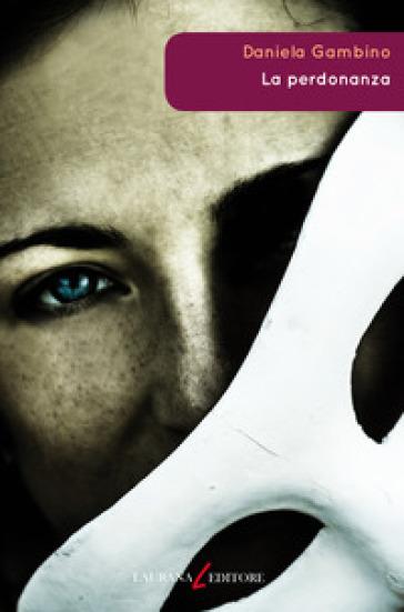 La perdonanza - Daniela Gambino |