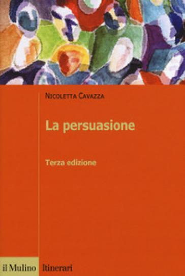 La persuasione - Nicoletta Cavazza pdf epub