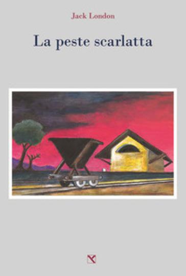 La peste scarlatta - Jack London | Rochesterscifianimecon.com