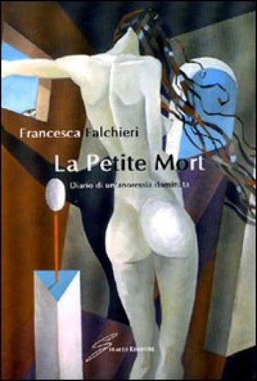 La petite mort - Francesca Falchieri |