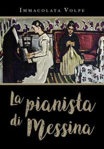 La pianista di Messina - Immacolata Volpe pdf epub