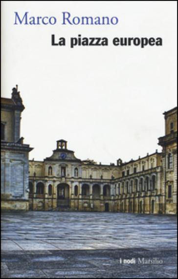 La piazza europea - Marco Romano | Ericsfund.org