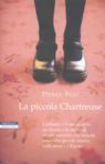La piccola Chartreuse - Pierre Péju |