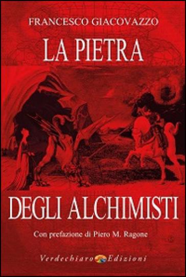 La pietra degli alchimisti - Francesco Giacovazzo |