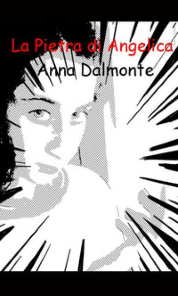 La pietra di Angelica - Anna Dalmonte | Kritjur.org
