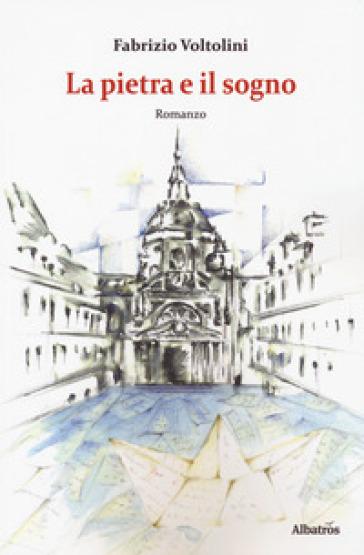 La pietra e il sogno - Fabrizio Voltolini | Kritjur.org