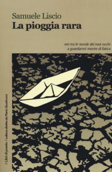 La pioggia rara - Samuele Liscio |