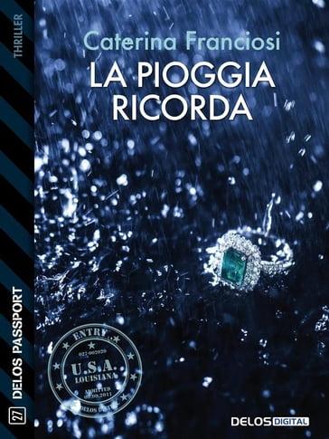 La pioggia ricorda - Caterina Franciosi - eBook - Mondadori Store