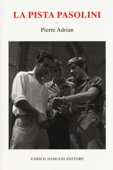 La pista Pasolini - Pierre Adrian |