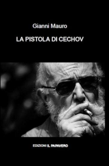 La pistola di Cechov - Gianni Mauro |
