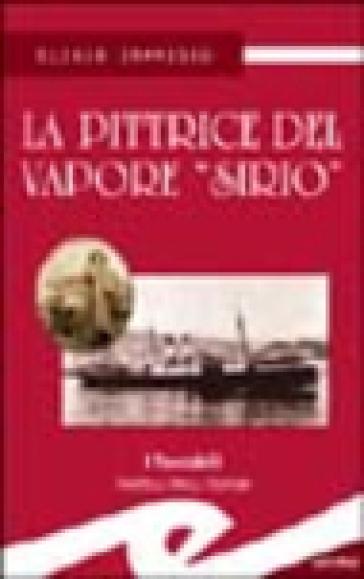 La pittrice del vapore «Sirio» - Eligio Imarisio |