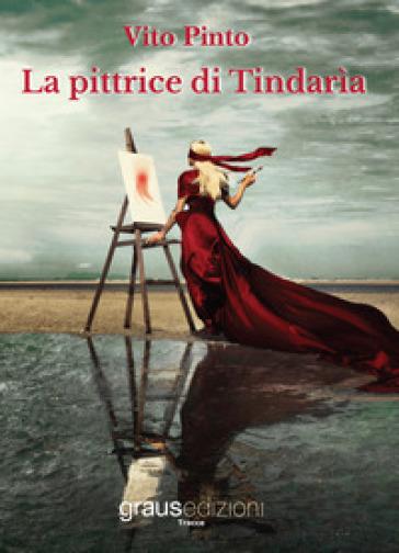 La pittrice di Tindarìa - Vito Pinto  