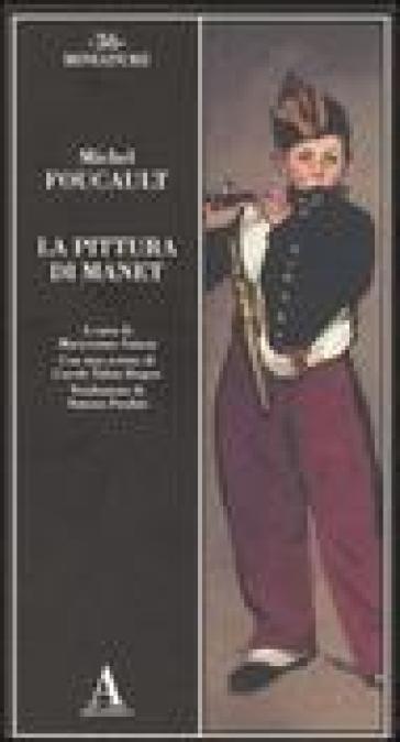 La pittura di Manet - Michel Foucault | Rochesterscifianimecon.com