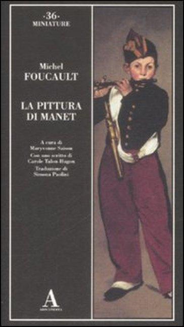 La pittura di Manet - Michel Foucault  
