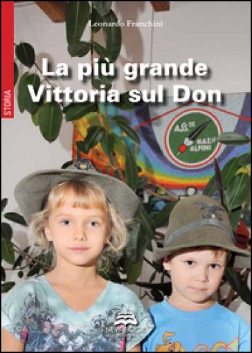 La più grande Vittoria sul Don - Leonardo Franchini | Kritjur.org