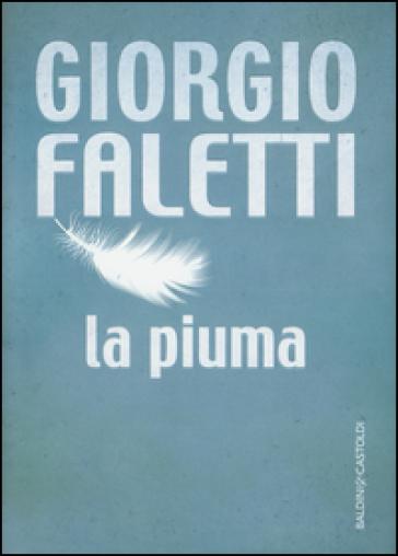 La piuma - Giorgio Faletti | Rochesterscifianimecon.com