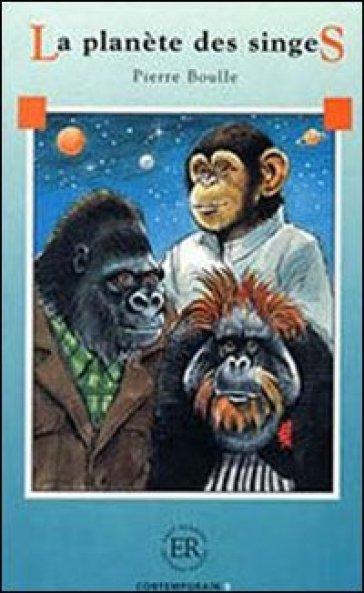 La planète des singes - Pierre Boulle |
