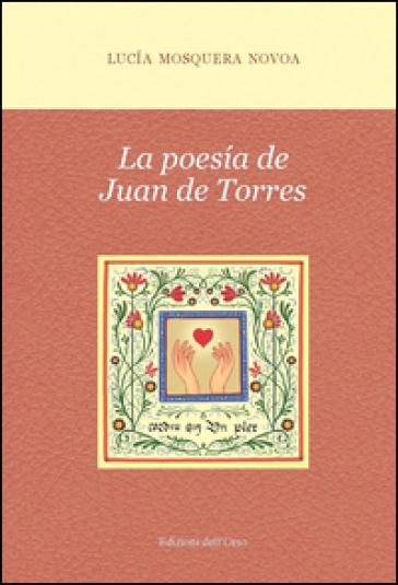La poesia de Juan De Torres - Lucia Mosquera Novoa |