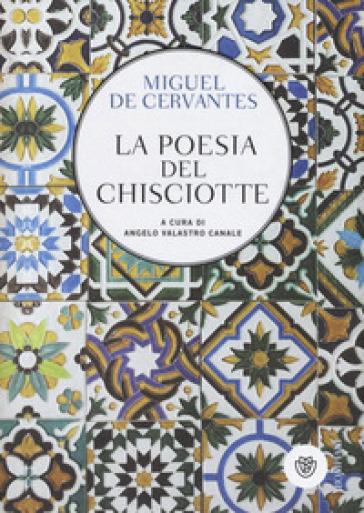 La poesia del Chisciotte - Miguel de Cervantes Saavedra  