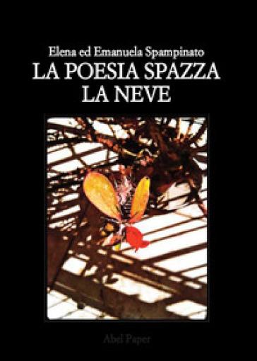 La poesia spazza la neve - Emanuela Spampinato  