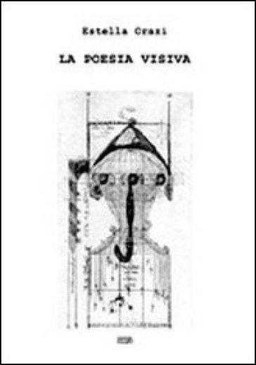La poesia visiva - Estella Orazi |
