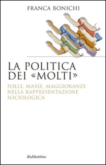 La politica dei molti - Franca Bonichi |