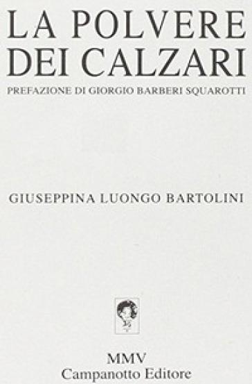 La polvere dei calzari - Giuseppina Luongo Bartolini pdf epub